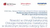 II Międzynarodowa Konferencja i Warsztaty w Chirurgii Metabolicznej i Bariatrycznej, z transmisją 3D LIVE z Sali operacyjnej